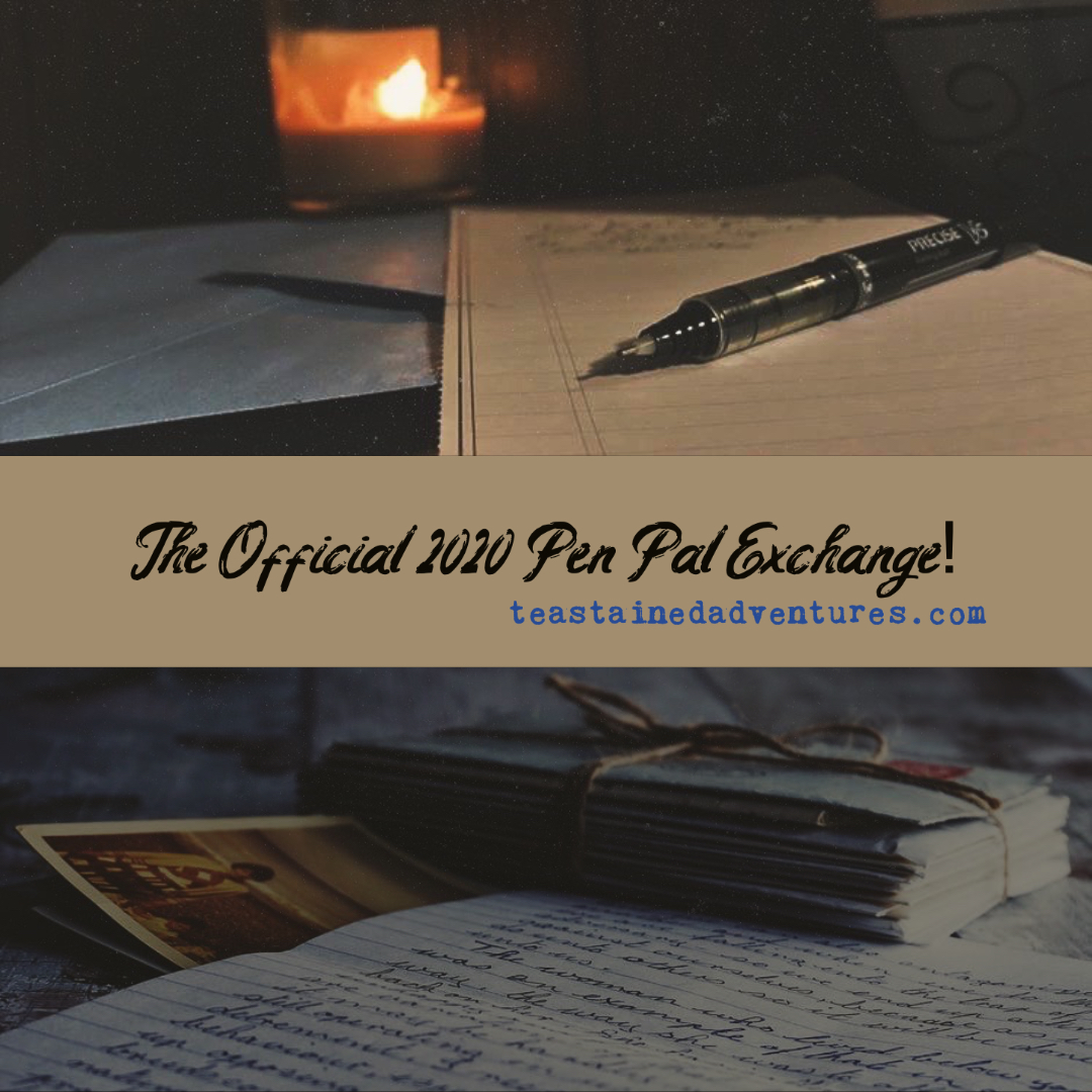 The 2020 Tea-Stained Adventures Pen-Pal Exchange!