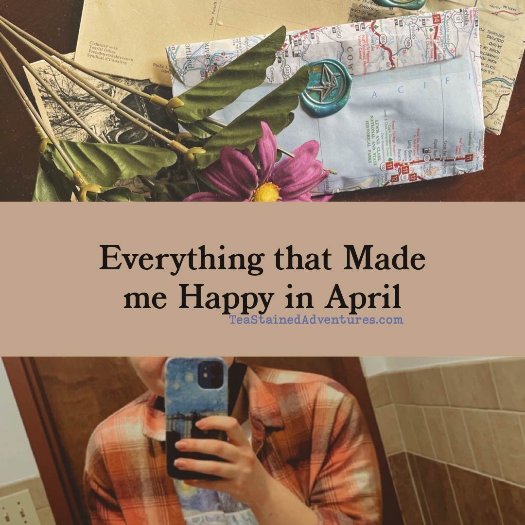 Everything that Made Me Happy in April