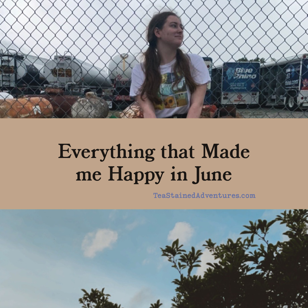 Everything that Made me Happy in June