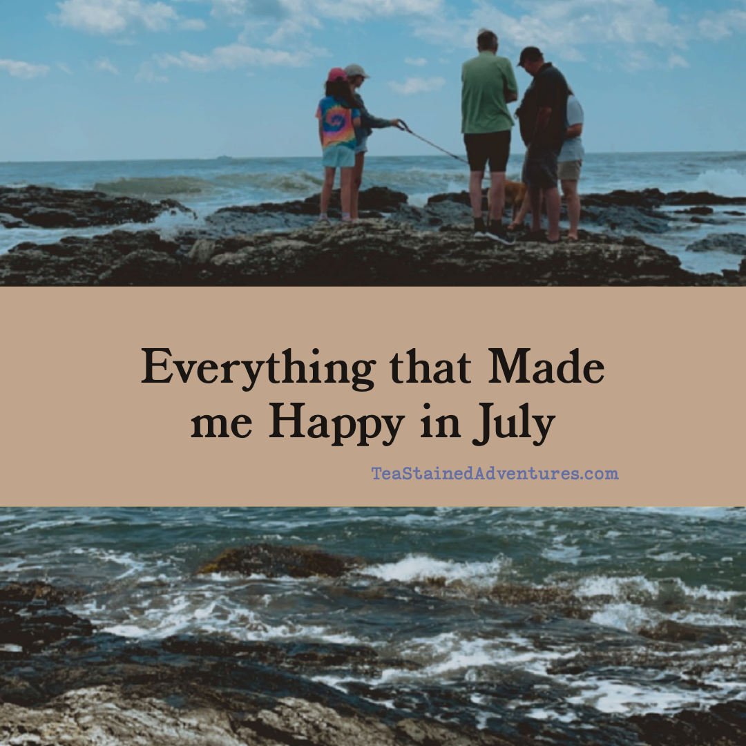 Everything that Made me Happy in July
